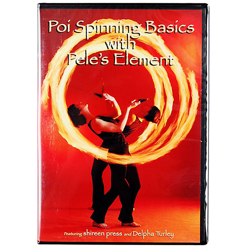 Poi Spinning Basics with Pele's Element DVD