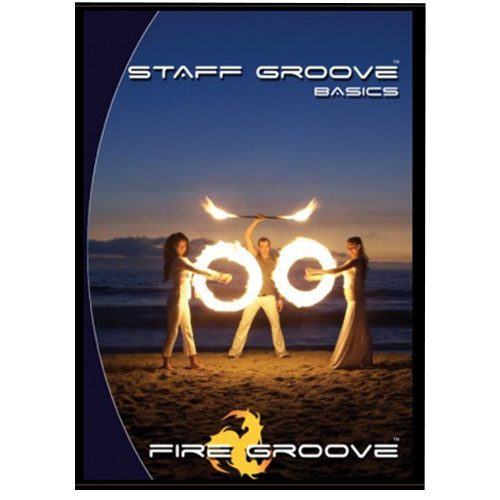 Staff Groove Basics - Fire Staff Spinning DVD