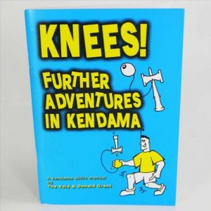 Kendama Knees Book - Further Adventures in Kendama